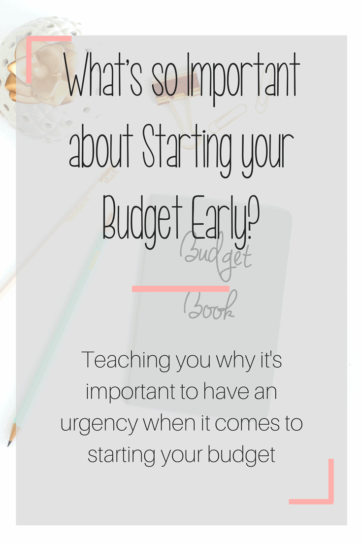 What's so Important about Starting your Monthly Budget Early?