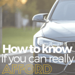 How to Know if you can Really Afford your Car