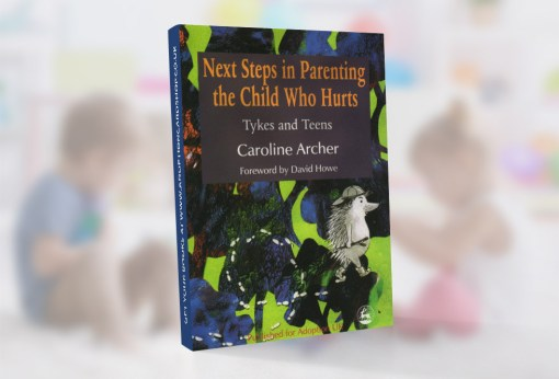 Book - Next Steps in Parenting the child who hurts by Caroline Archer