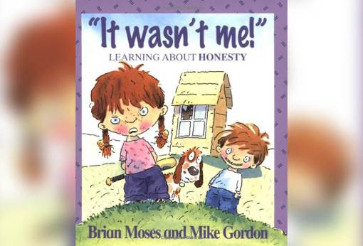 It Wasn't Me! - Learning About Honesty by Brian Moses