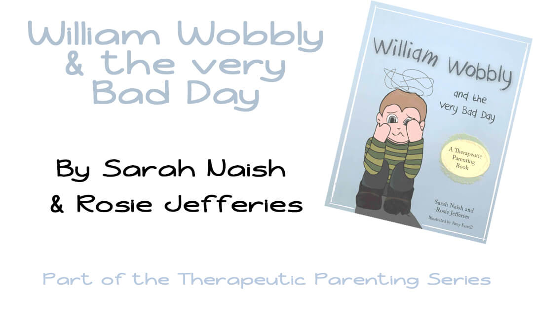 Book Review 5: William Wobbly and the Very Bad Day by Sarah Naish & Rosie Jefferies