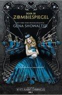 Door de Zombiespiegel (The White Rabbit Chronicles #2) - Gena Showalter