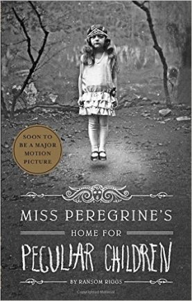 Miss Perregrine's Home for Peculiar Children   Ransom Riggs
