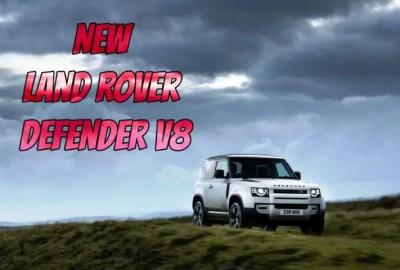 2022 Land Rover Defender V8: Everything We Know So Far