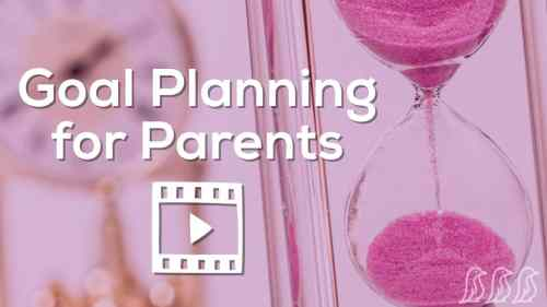 Goal Planning for Parents