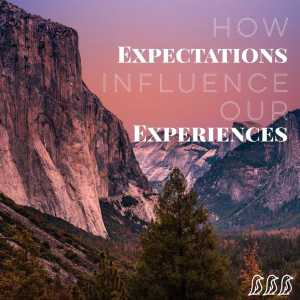 How Expectations Influence Our Experiences