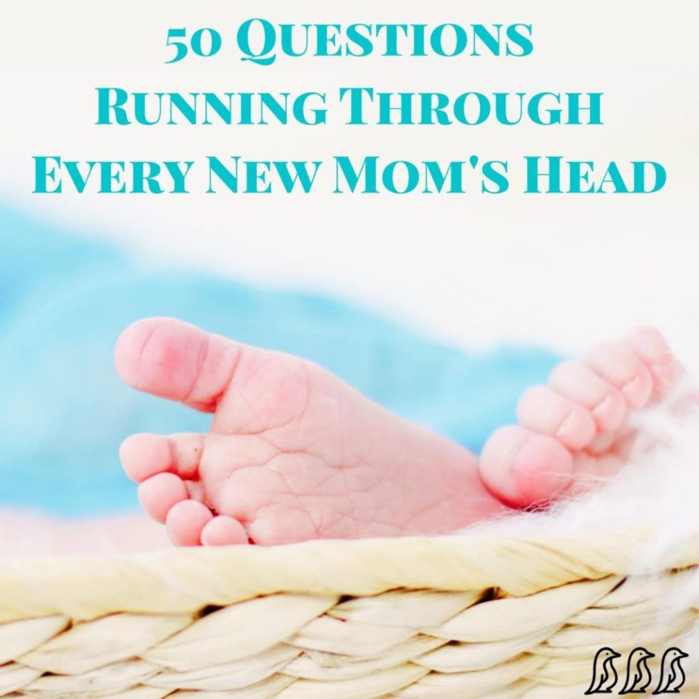 50 Questions Running Through Every New Mom's Head