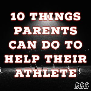10 Things Parents Can Do to Help Their Athlete