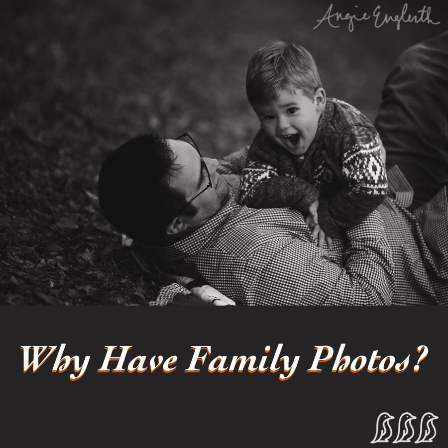 Why Have Family Photos?