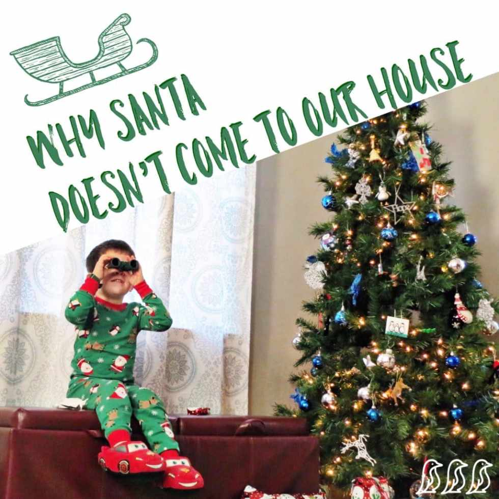Why Santa Doesn't Come to Our House