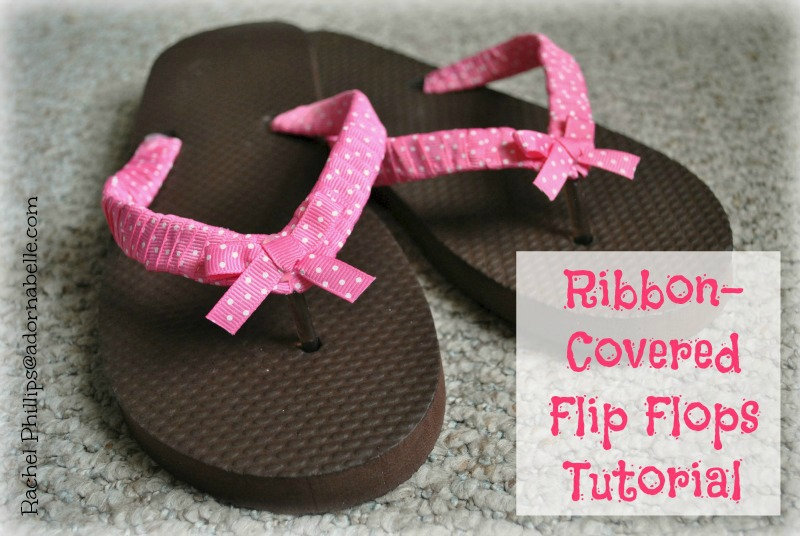 84a509256821 It s an easy way to spruce up your wardrobe and they make excellent gifts  as well. Let s get started! Ribbon Flip Flops ...