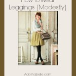 How to Wear Leggings {Modestly}