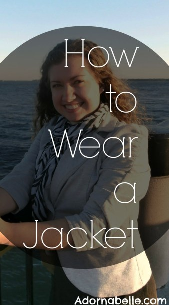 How to Wear a Jacket by @RachelleRea on @Adornabelle