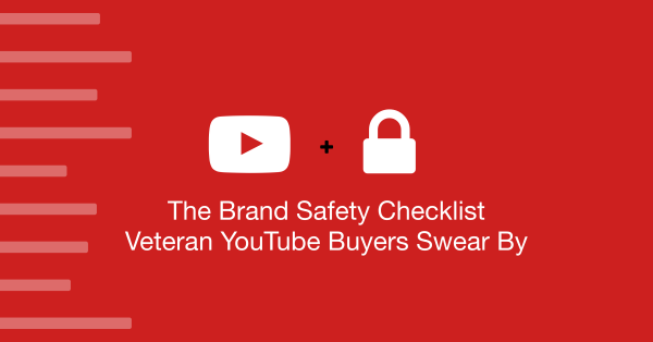 The Brand Safety Checklist Veteran YouTube Buyers Swear By