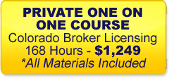 Accelerated One on One Colorado Real Estate License Course