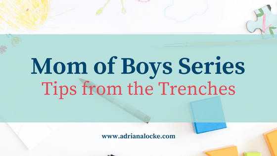 Mom of Boys Series: Tips from the Trenches