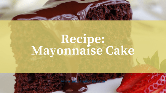Recipe: Mayonnaise Cake