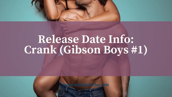 Crank (Gibson Boys) Release Date Info