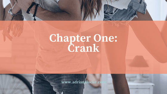Chapter One: Crank