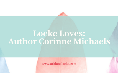 Locke Loves: Author Corinne Michaels (+ Giveaway)