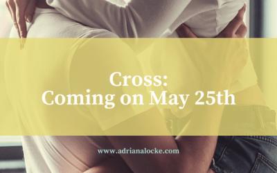 Cross: Coming May 25th