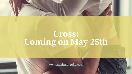 Cross: Coming May 25th