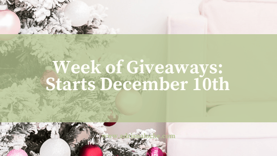 Week of Giveaways: Starting Dec 10th