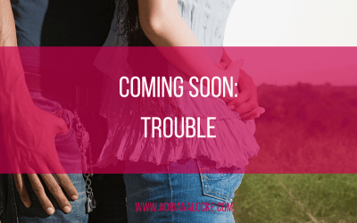 Coming Soon: Trouble