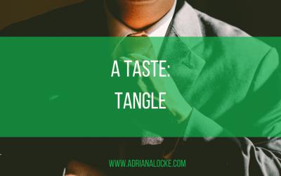 A Taste: Tangle