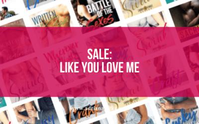 Sale: Like You Love Me