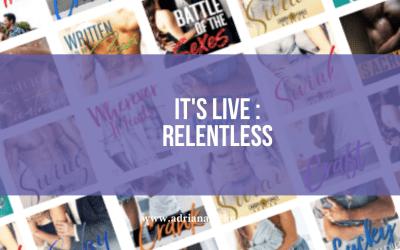 It's Live: Relentless