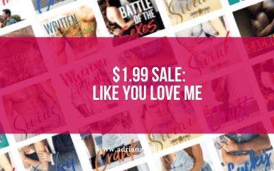$1.99 Sale: Like You Love Me