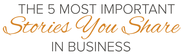 The Five most important stories you share in business banner
