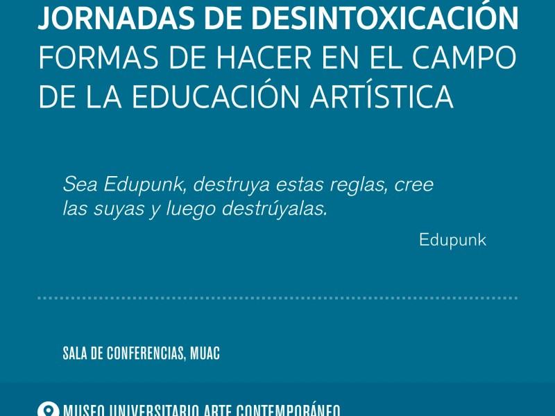 EL ICDAC y el MUAC llevarán a cabo las Jornadas de desintoxicación. Formas de hacer en el campo de la educación artística.