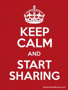 keep calm and start sharing