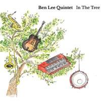 'In The Tree' – Ben Lee Quintet