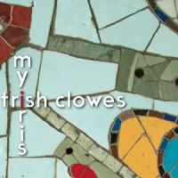 'My Iris' – Trish Clowes