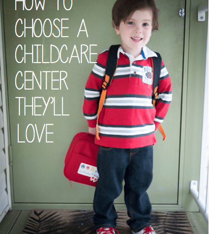 How to choose a childcare center they'll love.