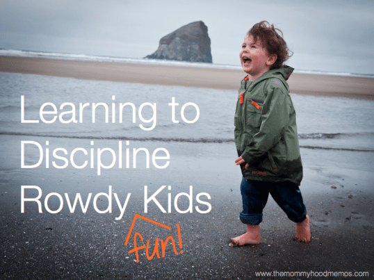 learning to discipline rowdy kids