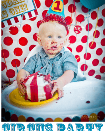 Circus Birthday Party, including circus tent smash cake how-to (for a first birthday), tons of games, decorating ideas, and free printables.