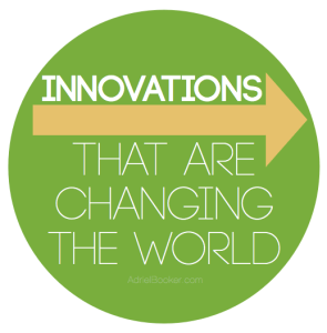 These are awesome!! Innovations that are changing the world.