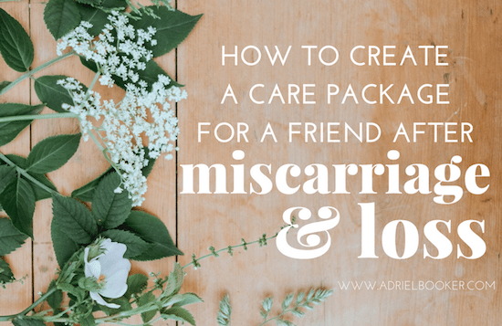 care package ideas for miscarriage & loss