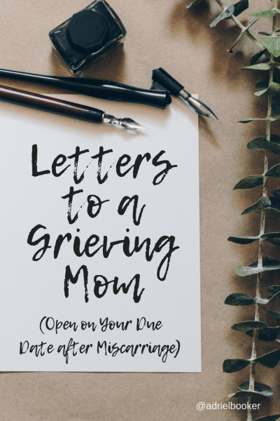 Letters to a Grieving Mom - Open on your original due date after miscarriage
