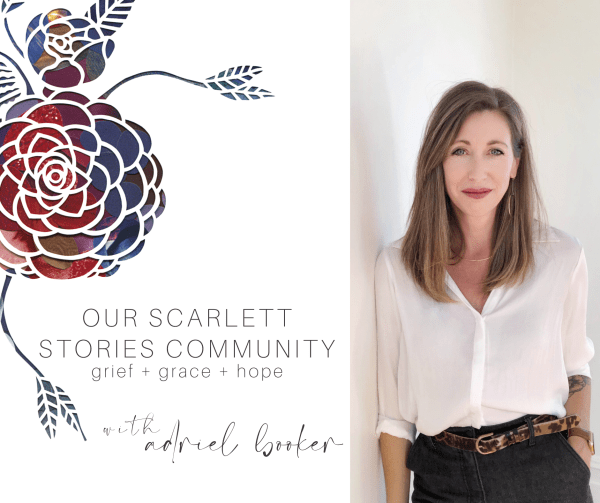 Our Scarlett Stories Pregnancy Loss Community with Adriel Booker