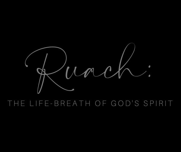 Ruach - breath of God