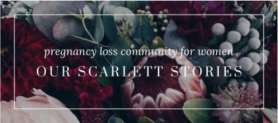 Our Scarlett Stories pregnancy loss community