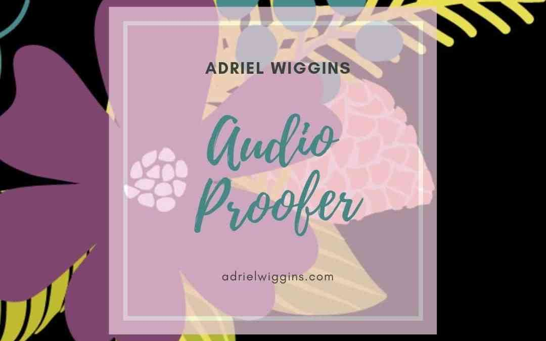 An Audiobook Proofer Makes Your Audiobook the Best It Can Be