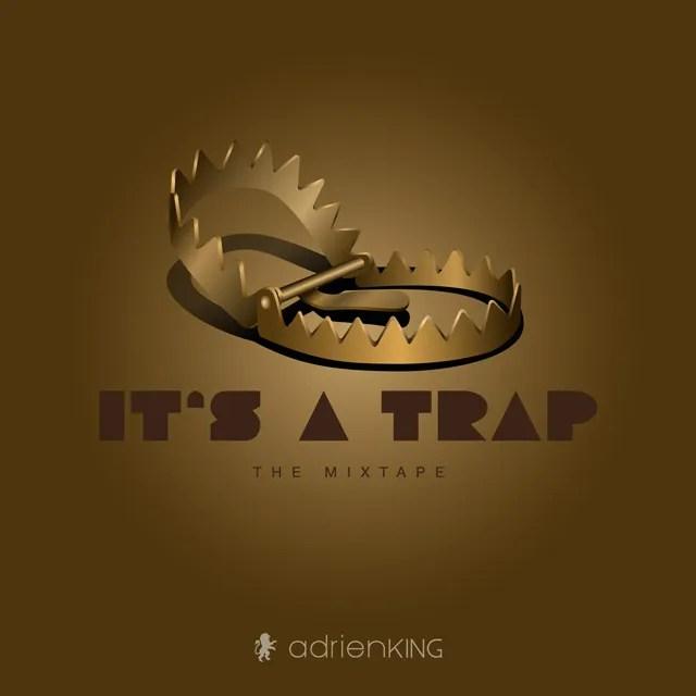 It's A Trap - The Mixtape