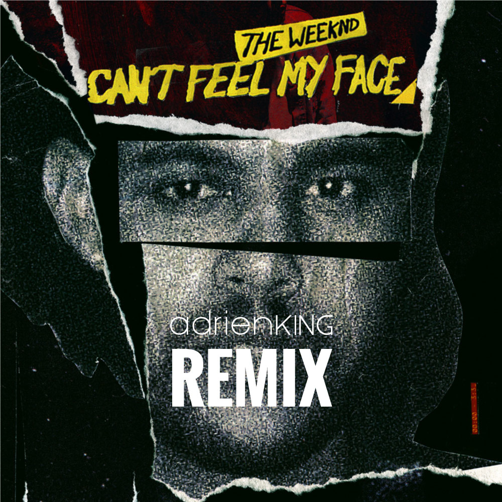 The Weeknd - Can't Feel My face - Adrien King Remix