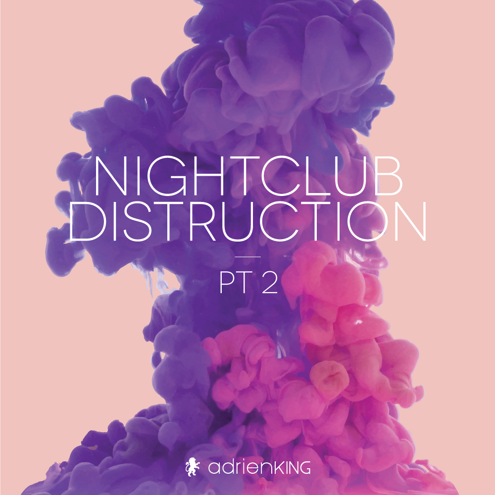 ADRIEN DJX KING - NIGHTCLUB DESTRUCTION PT 2 - THE MIXTAPE